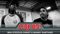 ONE UP -- With Steezus Christ & Manny Santiago