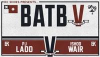 BATB 5 - TEAM KOSTON SEMIFINAL -- PJ Ladd vs Ishod Wair