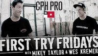 FIRST TRY FRIDAYS AT CPH PRO -- With Mikey Taylor & Wes Kremer