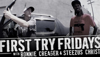 First Try Fridays -- With Ronnie Creager & Steezus Christ