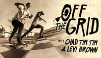 Off The Grid -- With Chad Tim Tim and Levi Brown