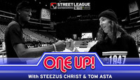 ONE UP -- With Steezus Christ & Tom Asta at Street League - Arizona