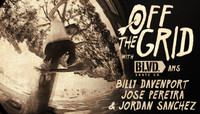 Off The Grid -- With BLVD Ams Billy Davenport, Jose Pereyra & Jordan Sanchez