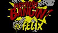BANGIN -- Birthday Bangin!
