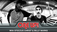 ONE UP -- With Steezus Christ & Billy Marks