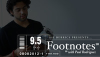 FOOTNOTES -- Paul Rodriguez - Part 1