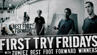 First Try Fridays -- Zumiez Best Foot Forward Winners