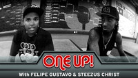 ONE UP -- With Felipe Gustavo & Steezus Christ