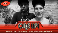 ONE UP -- Steezus Christ & Rodrigo Petersen