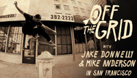 Off The Grid -- With Jake Donnelly & Mike Anderson in San Francisco