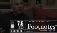 FOOTNOTES -- The Half Cab - Part 1