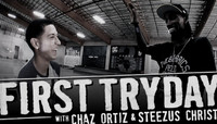First Try Tryday -- With Chaz Ortiz & Steezus Christ