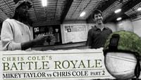 BATTLE ROYALE -- MIKEY TAYLOR vs CHRIS COLE Part 2