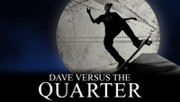 DAVE VERSUS THE QUARTER