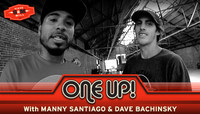 ONE UP -- With Manny Santiago & Dave Bachinsky At Sixth & Mill