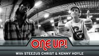 ONE UP -- With Steezus Christ & Kenny Hoyle