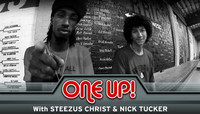 ONE UP -- With Steezus Christ & Nick Tucker