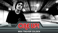 ONE UP -- With Trevor Colden