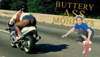 BUTTERYASS MONDAYS -- Not So Butteryass Yo Baby