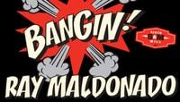 BANGIN -- Ray Maldonado At Sixth & Mill
