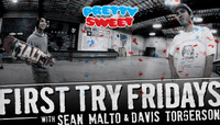 First Try Fridays -- With Sean Malto & Davis Torgerson