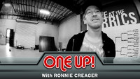 ONE UP -- With Ronnie Creager