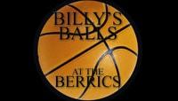 BILLY'S BALLS AT THE BERRICS