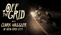 Off The Grid -- With Clark Hassler in New York City