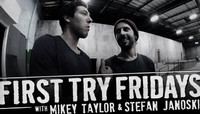 First Try Fridays -- With Mikey Taylor & Stefan Janoski