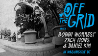Off The Grid -- With Bobby Worrest, Zach Lyons & Daniel Kim