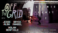 Off The Grid -- With Jesse Alba, Bryce Mandel & Nolan Benfield