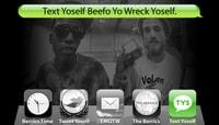 TEXT YOSELF BEEFO YO WRECK YOSELF -- With Darrell Stanton & Lewis Marnell