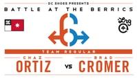 BATB 6 -- Chaz Ortiz vs Brad Cromer