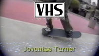 VHS - JOVONTAE TURNER -- World Industries - Love Child - 1992