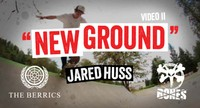 BONES NEW GROUND -- Jared Huss