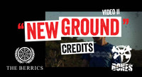 BONES NEW GROUND -- Credits