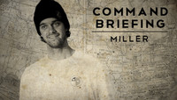 COMMAND BRIEFING: MILLER