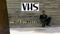 VHS - MATT MILLER -- Chris Mulhern's - Few & Far Between - 2006