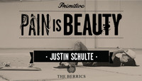 PAIN IS BEAUTY -- Justin Schulte