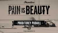 PAIN IS BEAUTY -- Paul Rodriquez - Torrey Pudwill - Jereme Rogers & More
