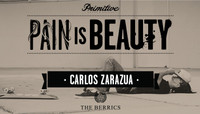 PAIN IS BEAUTY -- Carlos Zarazua