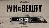 PAIN IS BEAUTY -- Nick Tucker