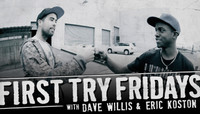 First Try Fridays -- with Dave Willis and Eric Koston
