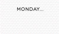 MONDAY...