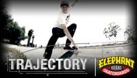 TRAJECTORY -- Elephant Brand Skateboards