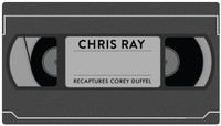 CHRIS RAY RECAPTURES -- Corey Duffel