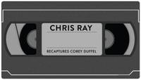 CHRIS RAY RECAPTURES -- Corey Duffel
