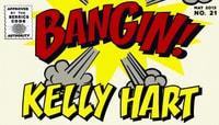BANGIN! -- Kelly Hart