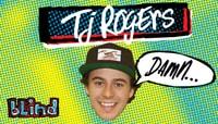 BLIND - DAMN... -- TJ Rogers