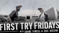 FIRST TRY FRIDAYS -- with Shane O'neill and Eric Koson